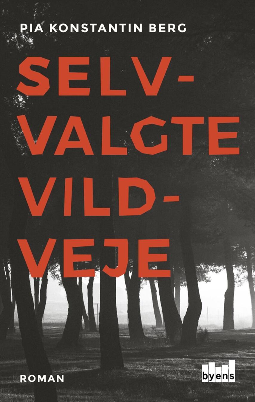 Pia Konstantin Berg (f. 1985): Selvvalgte vildveje : roman