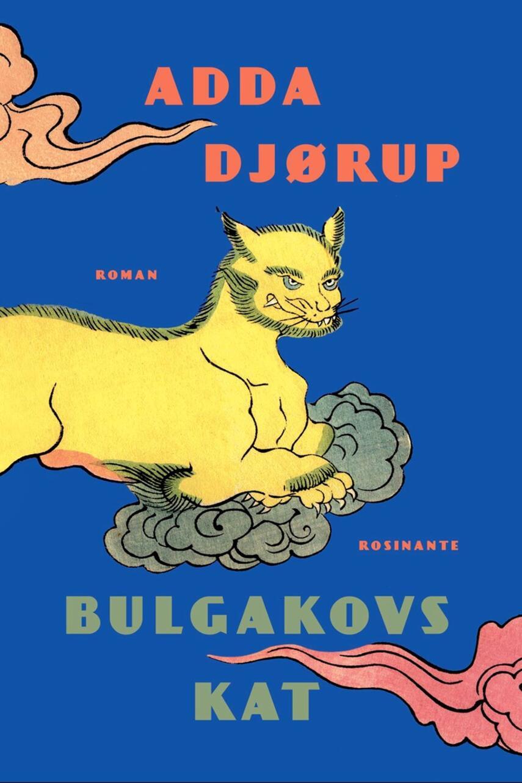 Adda Djørup: Bulgakovs kat : roman