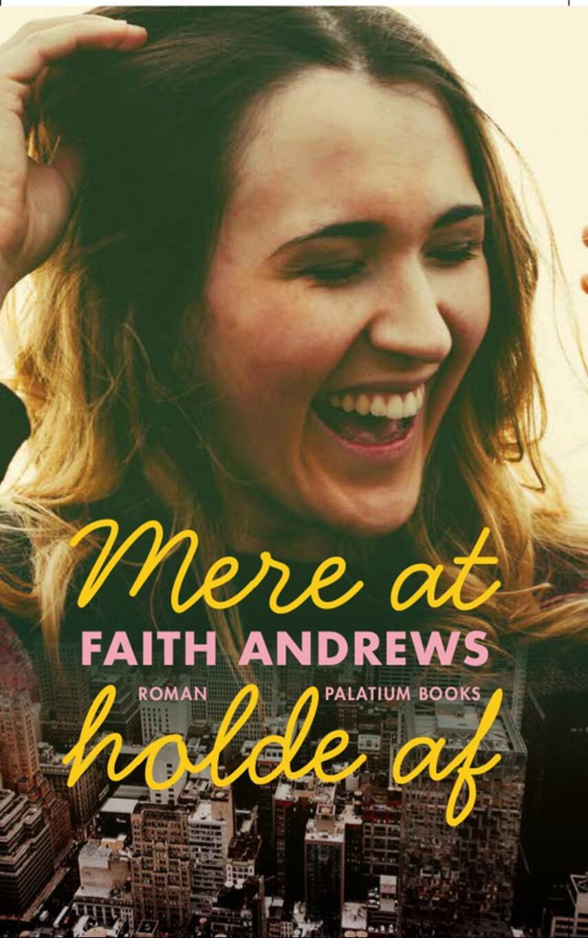 Faith Andrews: Mere at holde af