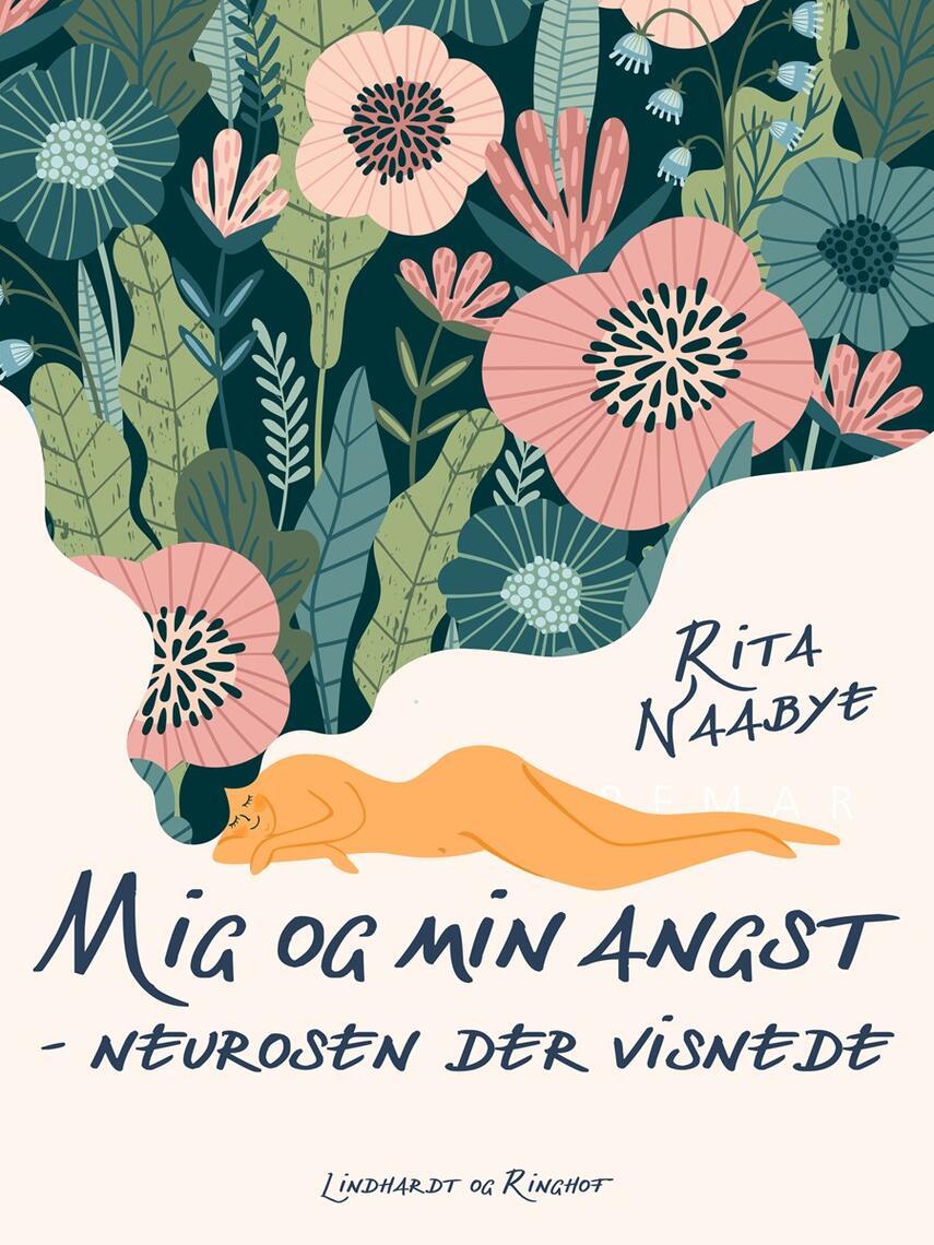 Rita Naabye: Mig og min angst : neurosen der visnede