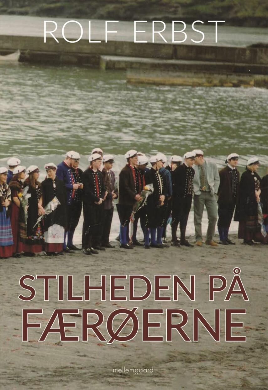 Rolf Erbst (f. 1946): Stilheden på Færøerne