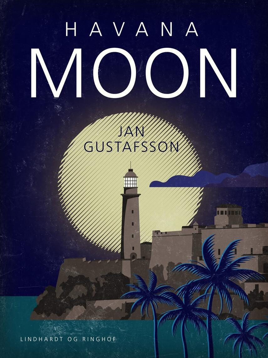 Jan Gustafsson: Havana moon