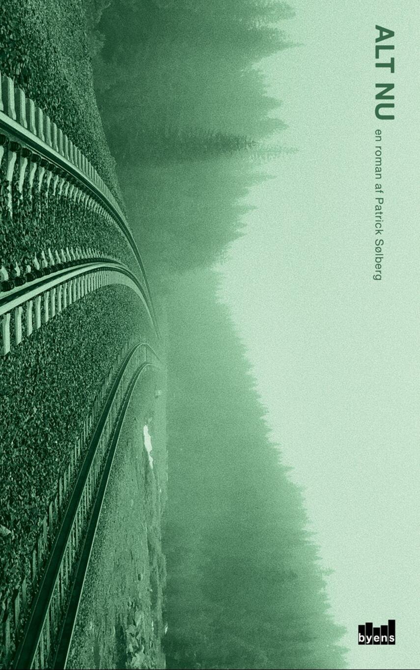 Patrick Sølberg (f. 1988): Alt nu : en roman