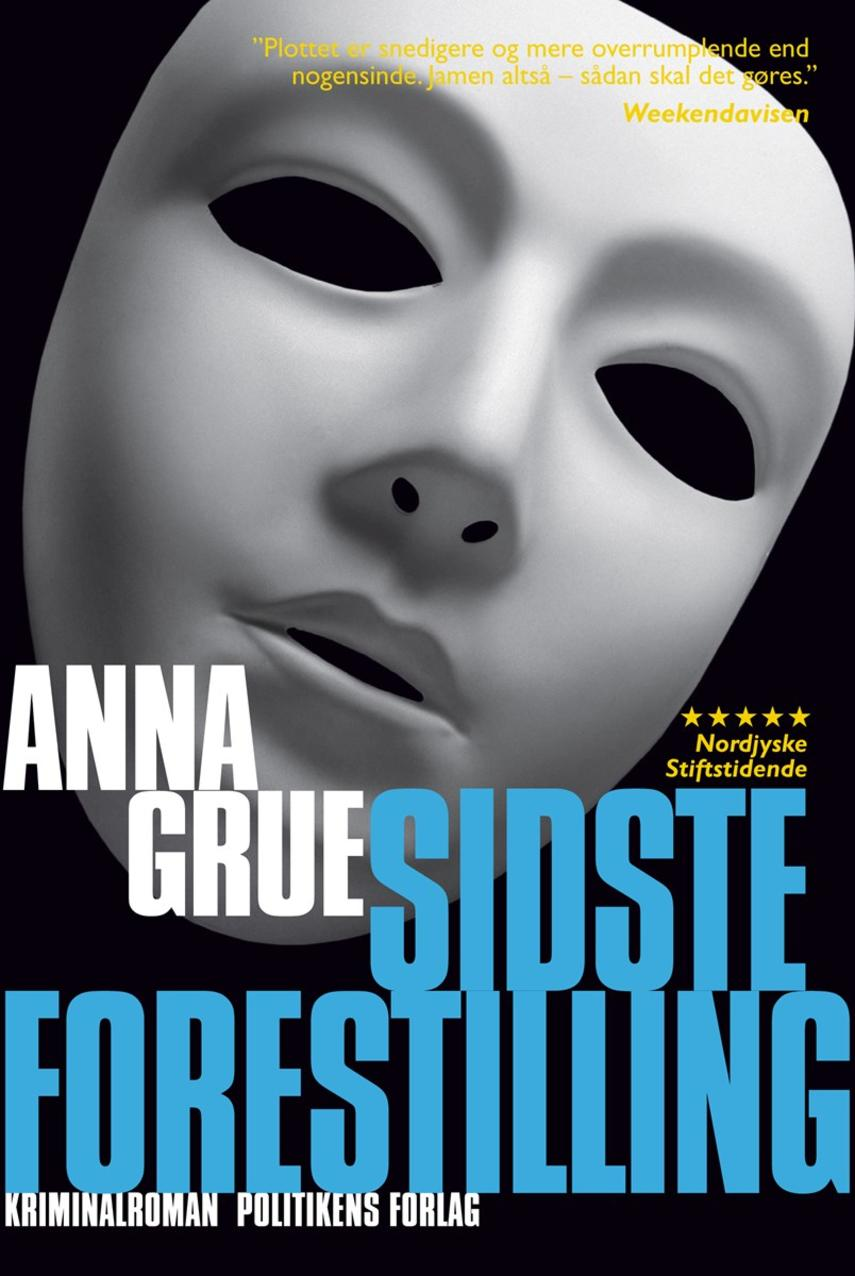 Anna Grue: Sidste forestilling (Ved Githa Lehrmann)