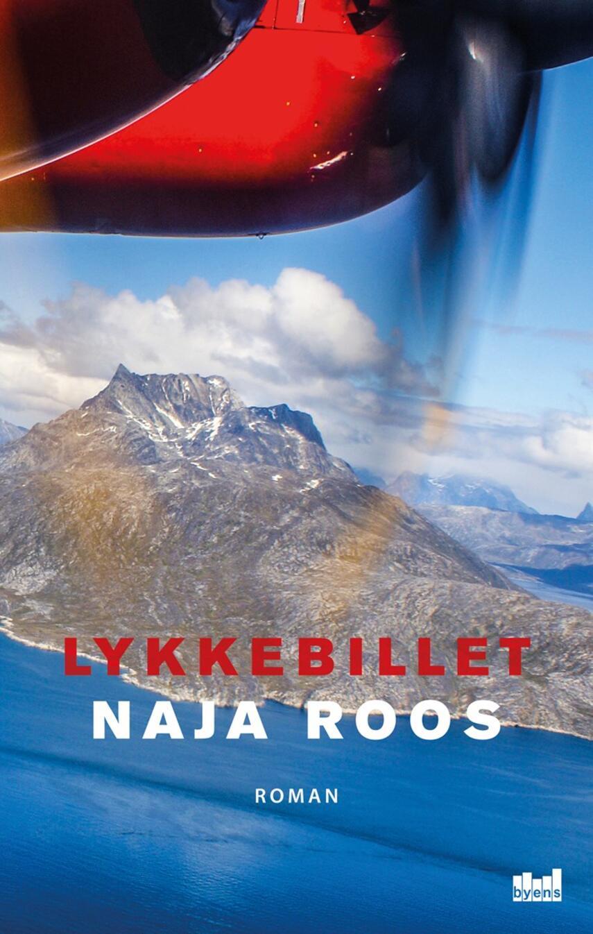 Naja Roos (f. 1969): Lykkebillet : roman