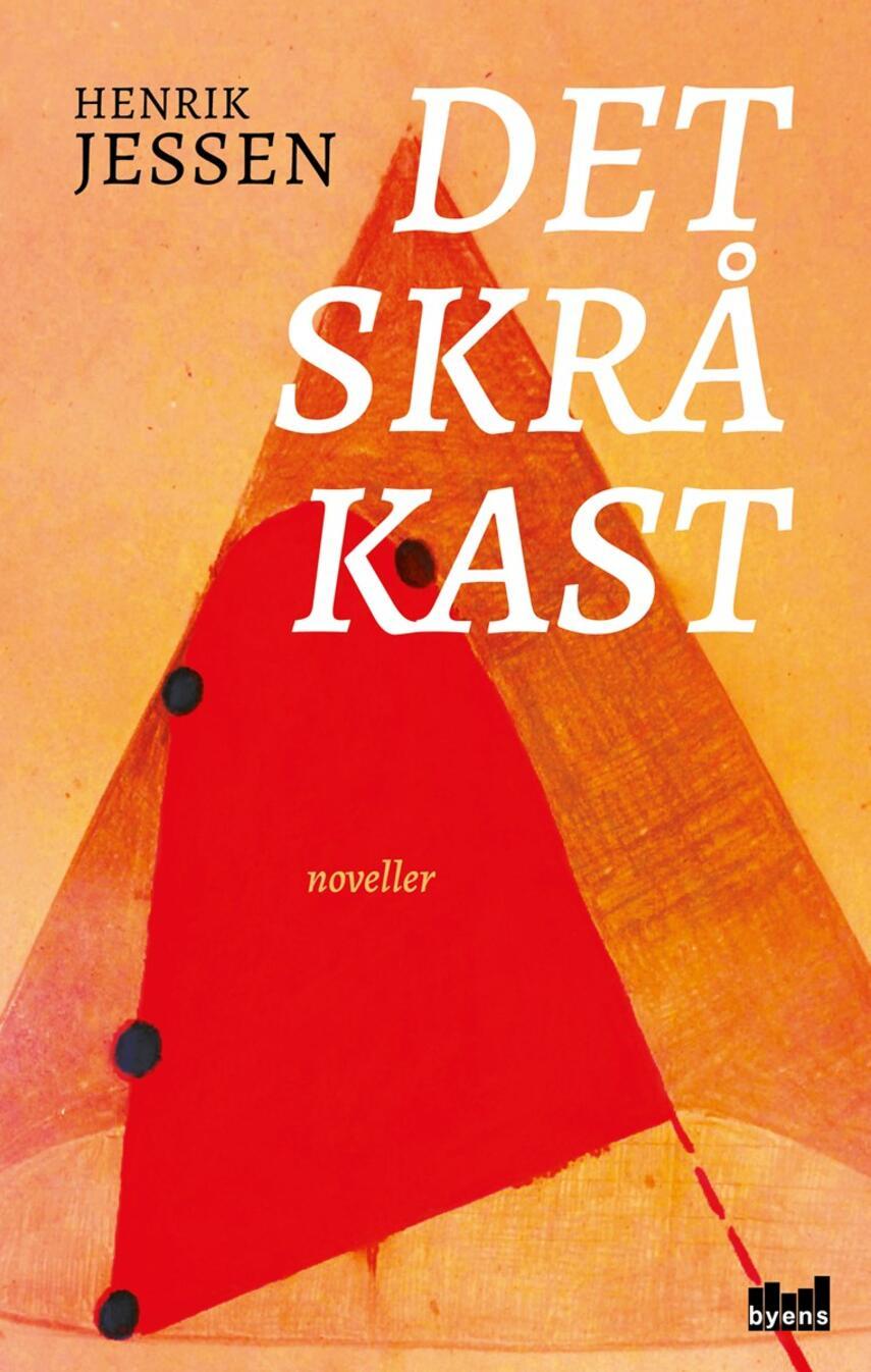 Henrik Jessen (f. 1971): Det skrå kast : noveller