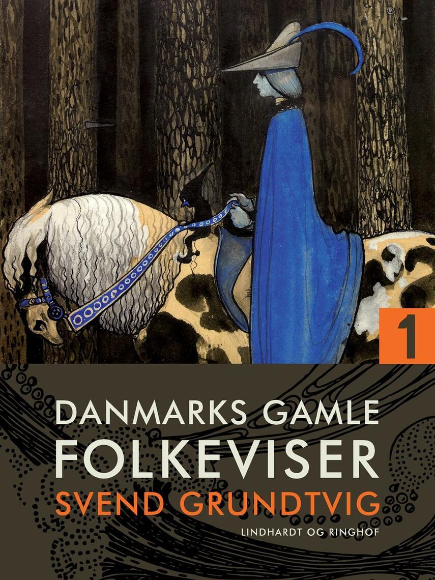 : Danmarks gamle folkeviser. Bind 1