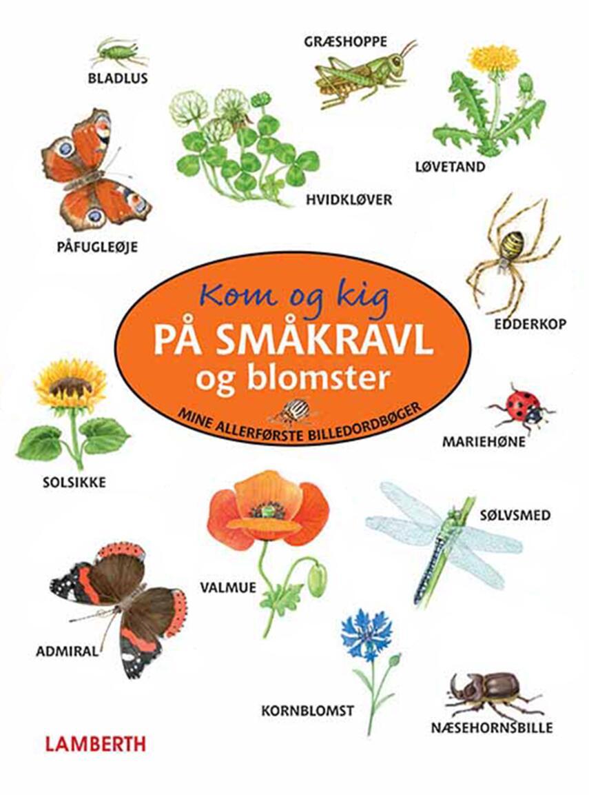 Amelie Benn, Christine Henkel: Kom og kig på småkravl og blomster
