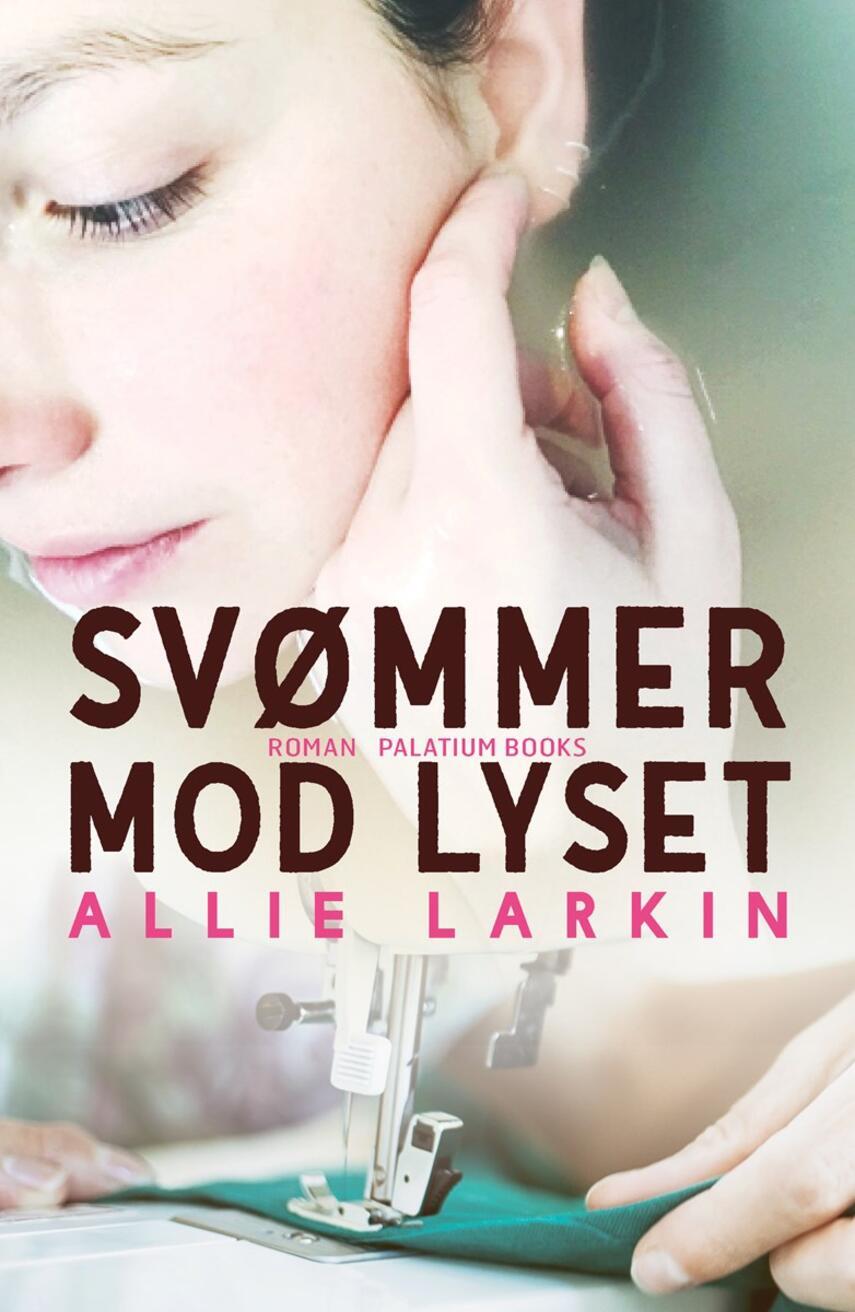 Allie Larkin: Svømmer mod lyset : roman