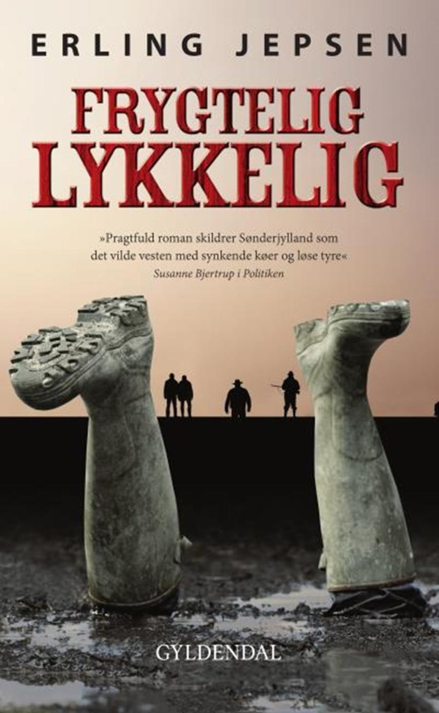 Erling Jepsen (f. 1956): Frygtelig lykkelig (Ved Peter Pilegaard)