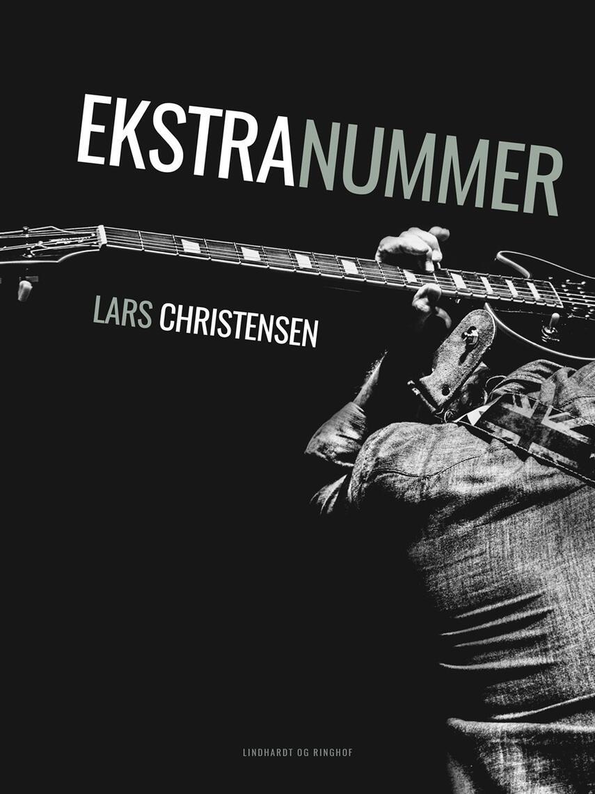Lars Christensen (f. 1959-03-25): Ekstranummer : scener fra et musikerliv