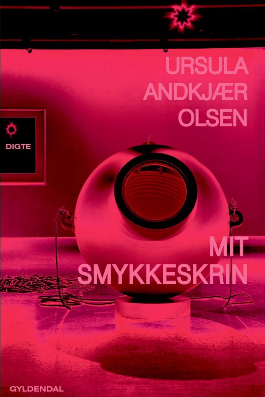 Ursula Andkjær Olsen: Mit smykkeskrin : digte