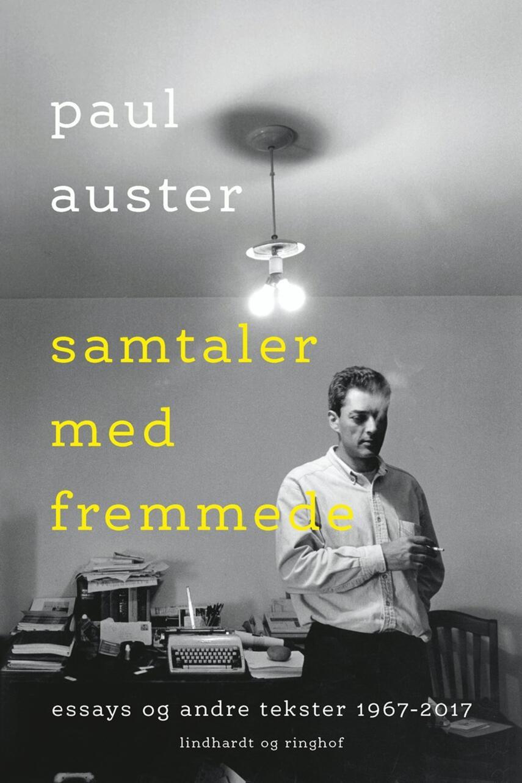 Paul Auster: Samtaler med fremmede : essays og andre tekster 1967-2017