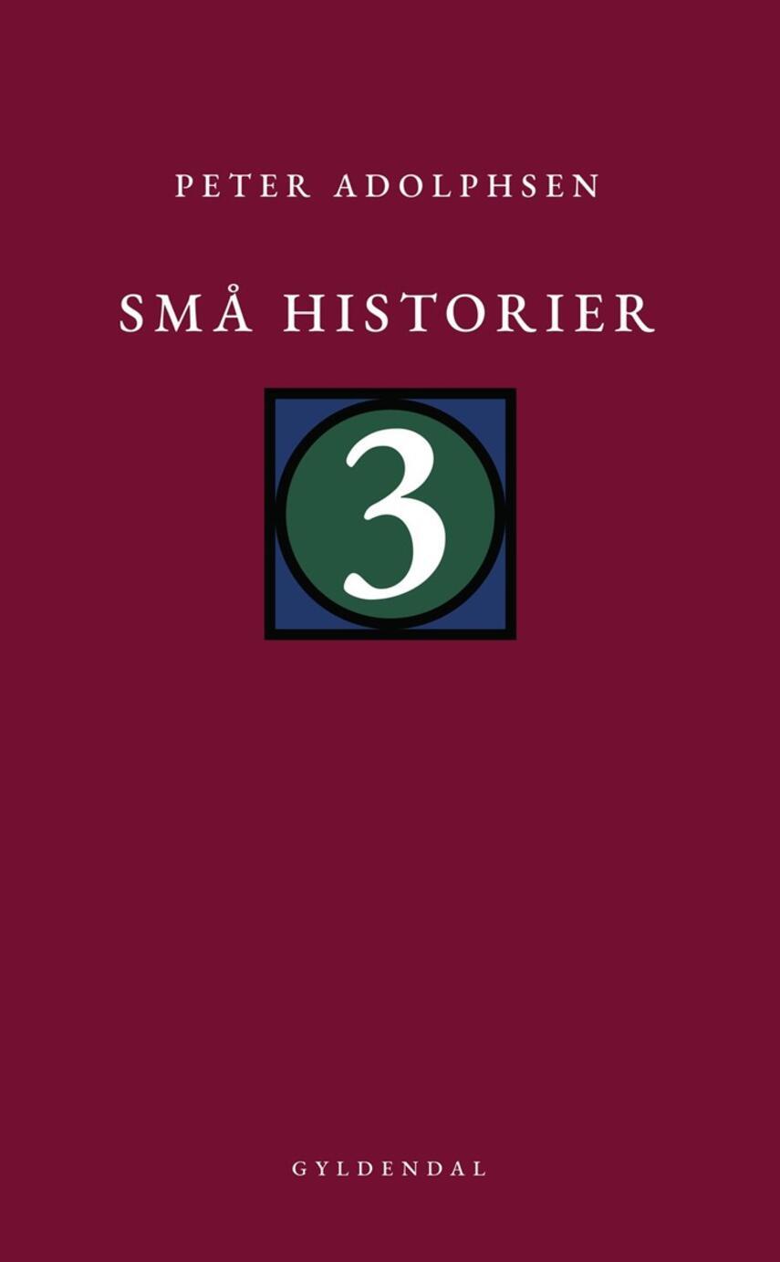 Peter Adolphsen: Små historier. 3