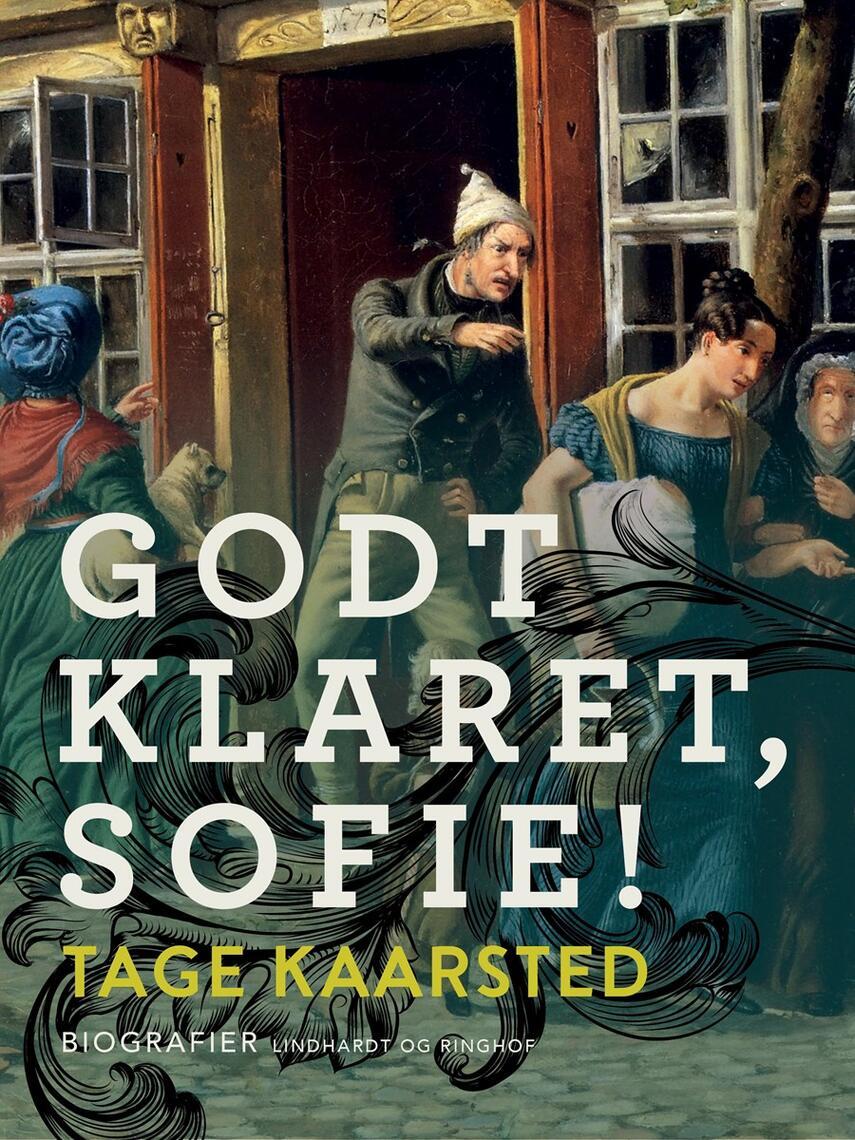 Tage Kaarsted: Godt klaret, Sofie! : 12 historiske fortællinger
