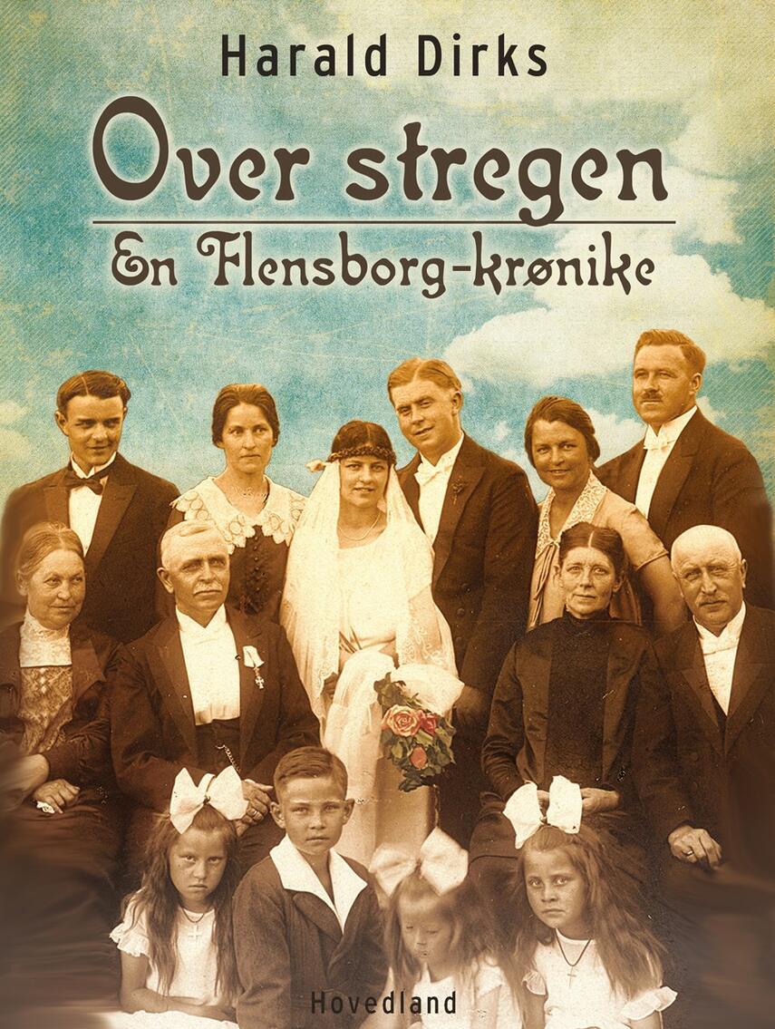Harald Dirks: Over stregen - en Flensborg-krønike