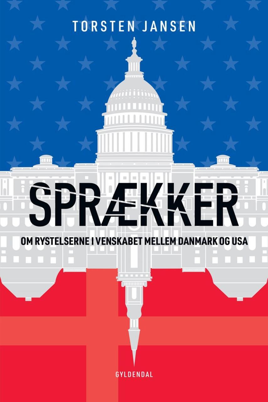 Torsten Jansen: Sprækker : om rystelserne i venskabet mellem Danmark og USA
