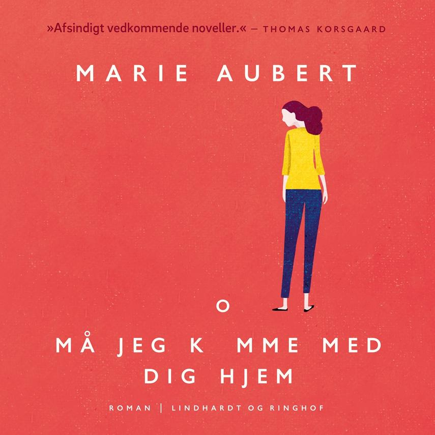 Marie Aubert: Må jeg komme med dig hjem