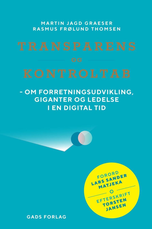 : Transparens og kontroltab : om forretningsudvikling, giganter og ledelse i en digital tid