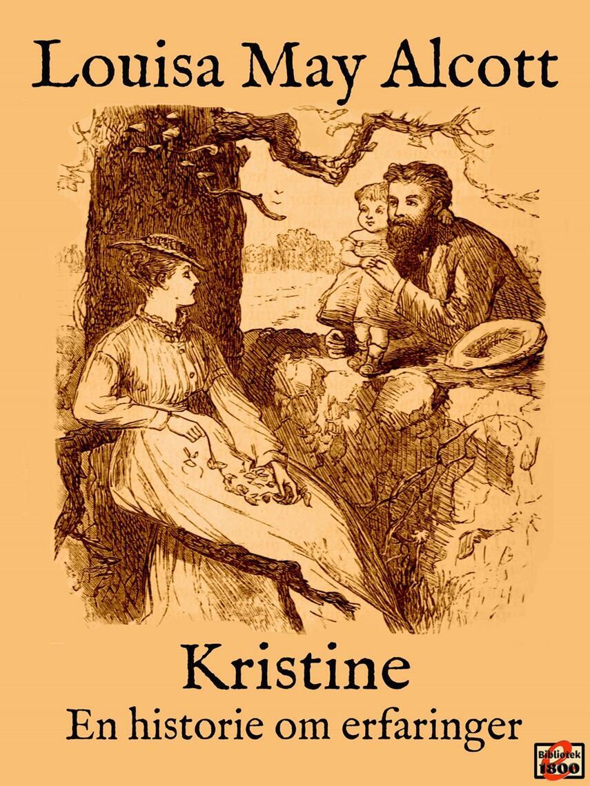 Louisa M. Alcott: Kristine : en historie om erfaringer
