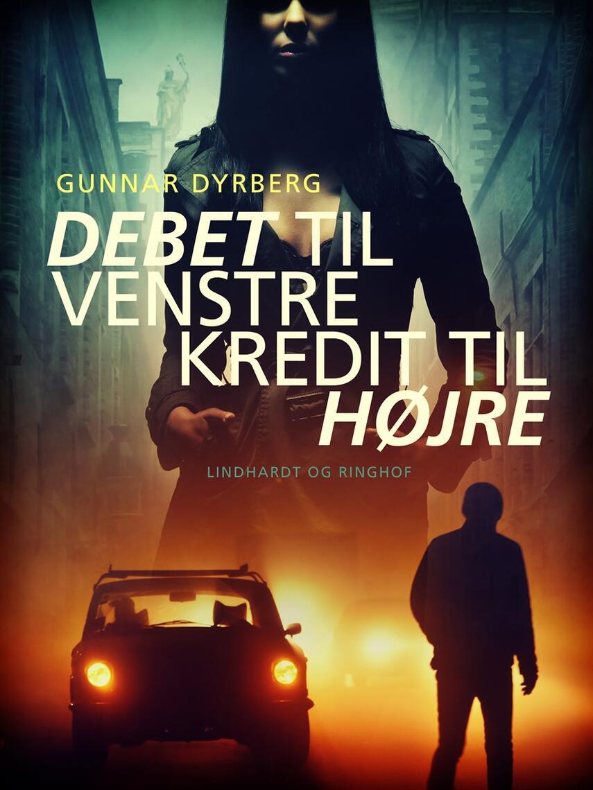 Gunnar Dyrberg: Debet til venstre - kredit til højre : spændingsroman
