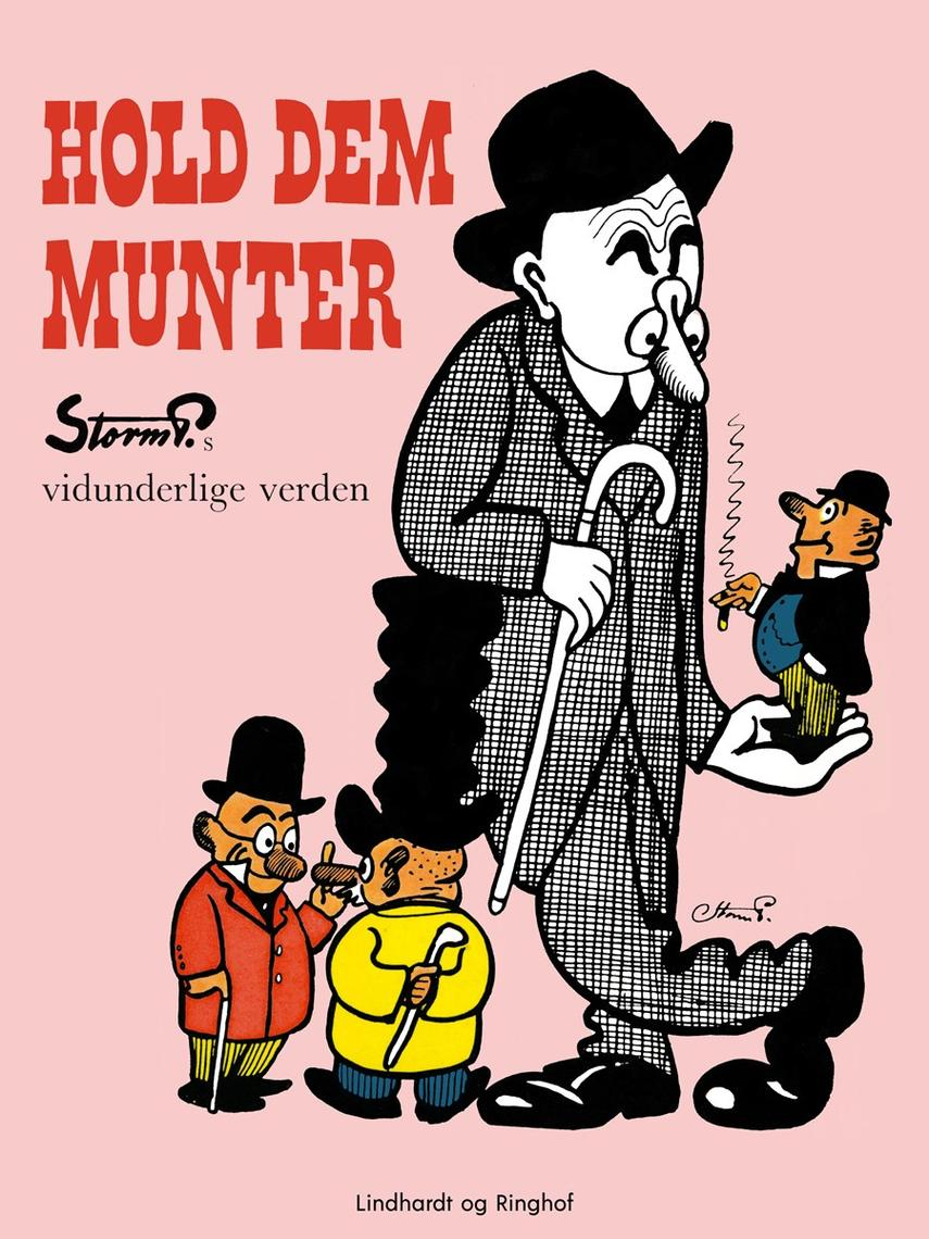 Robert Storm Petersen: Hold Dem munter : fra Storm P.s vidunderlige verden : ny samling (Ny samling)