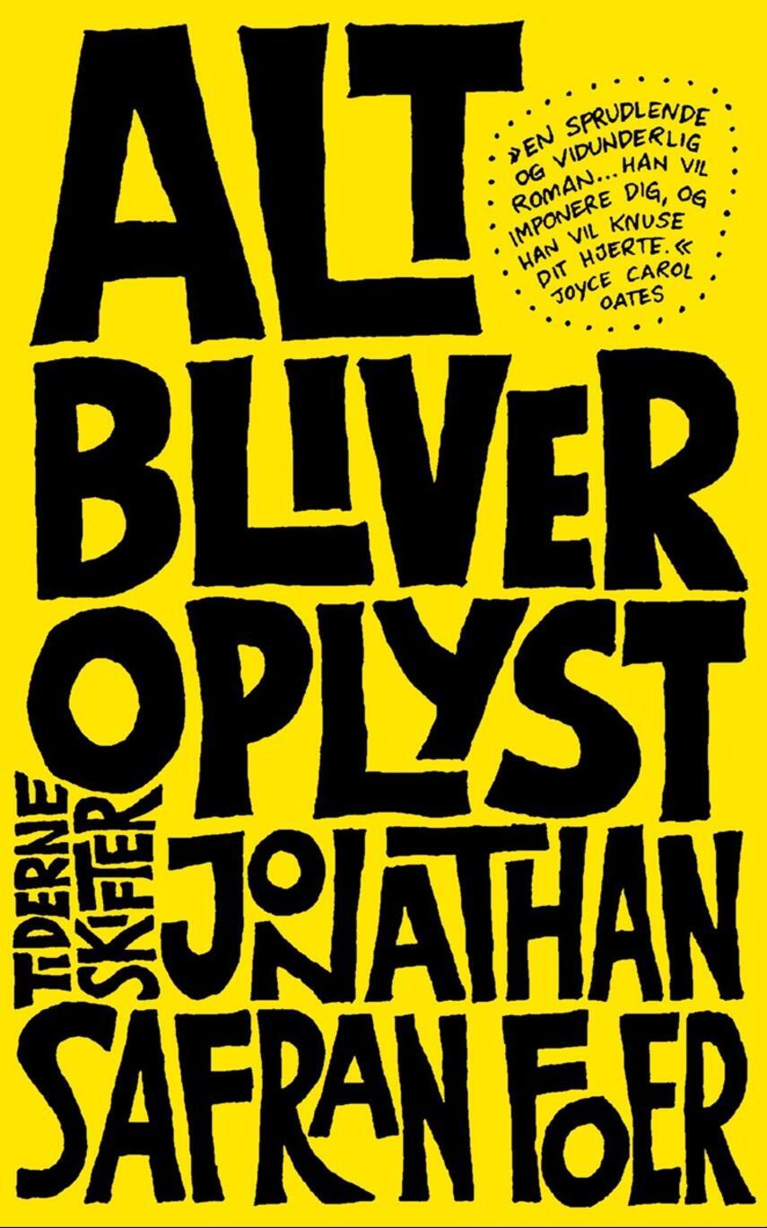 Jonathan Safran Foer: Alt bliver oplyst : en roman