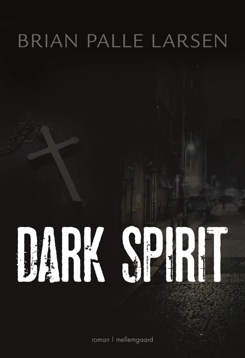 Brian Palle Larsen (f. 1966): Dark spirit