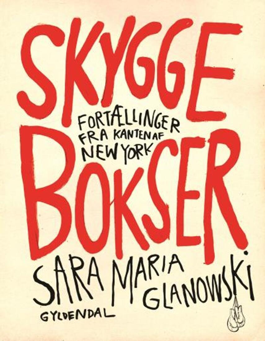 Sara Maria Glanowski: Skyggebokser : fortællinger fra kanten af New York