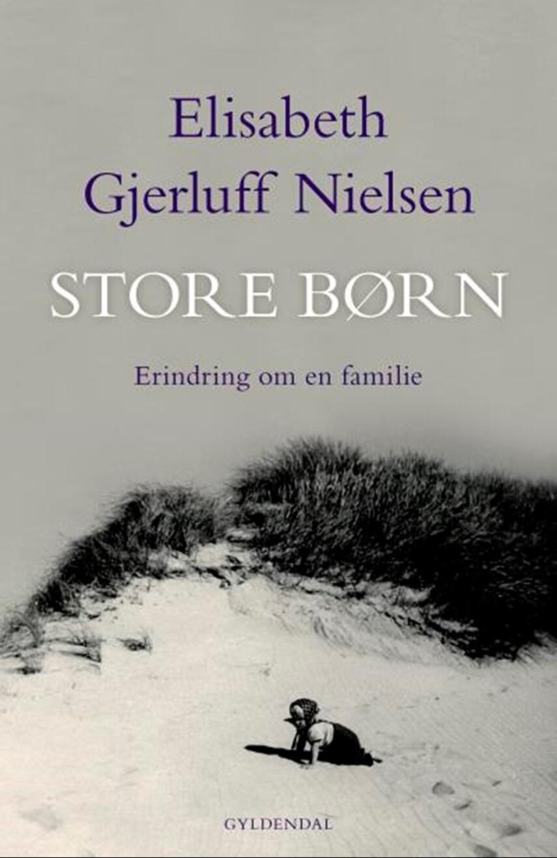 Elisabeth Gjerluff Nielsen: Store børn : erindring om en familie