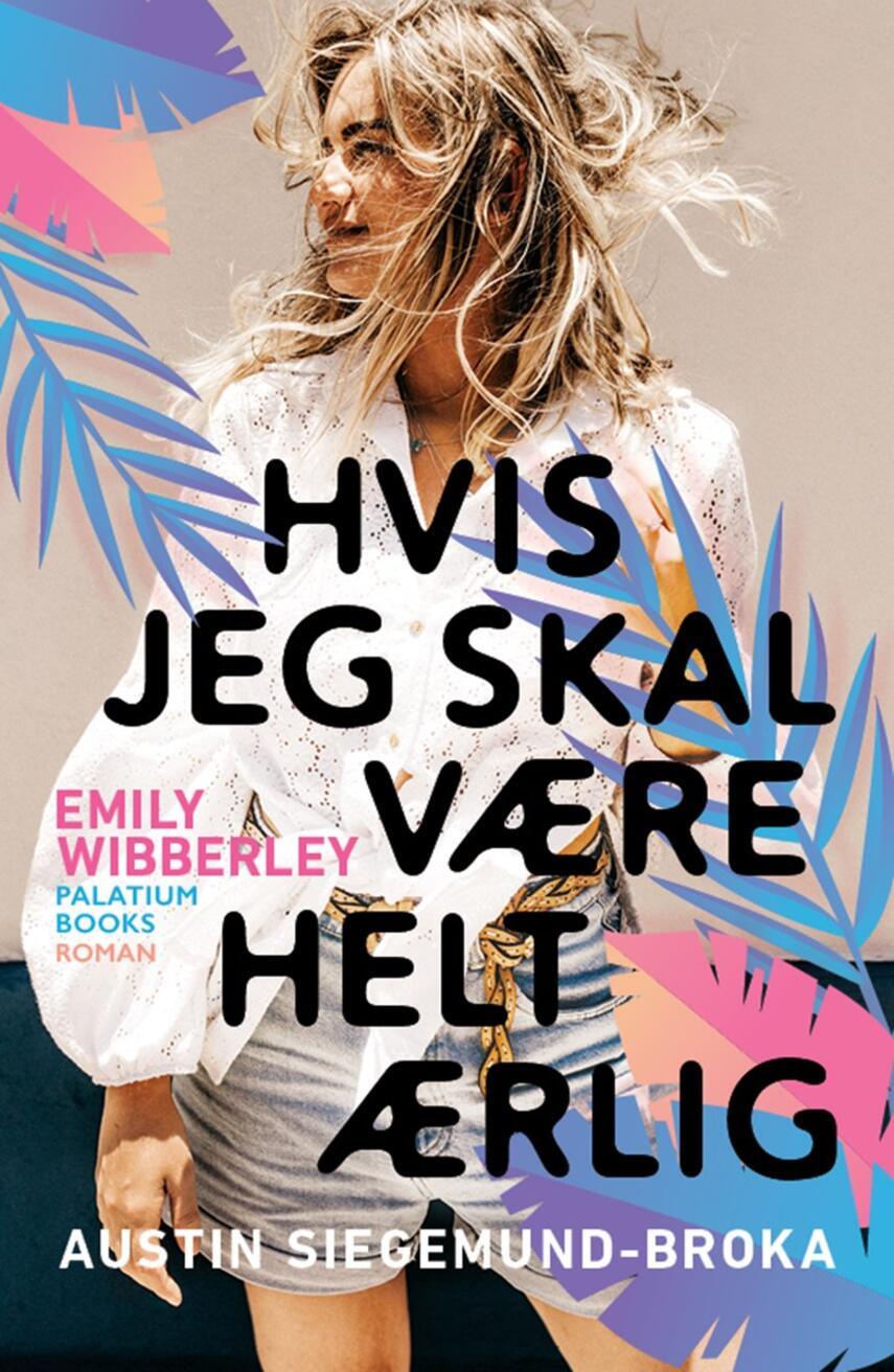 Emily Wibberley, Austin Siegemund-Broka: Hvis jeg skal være helt ærlig