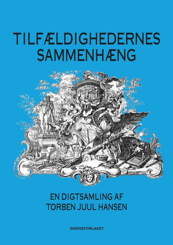 Torben Juul Hansen: Tilfældighedernes sammenhæng : en digtsamling