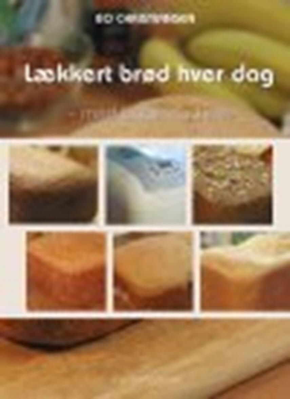 Bo Christiansen (f. 1977-04-17): Lækkert brød hver dag - med bagemaskine