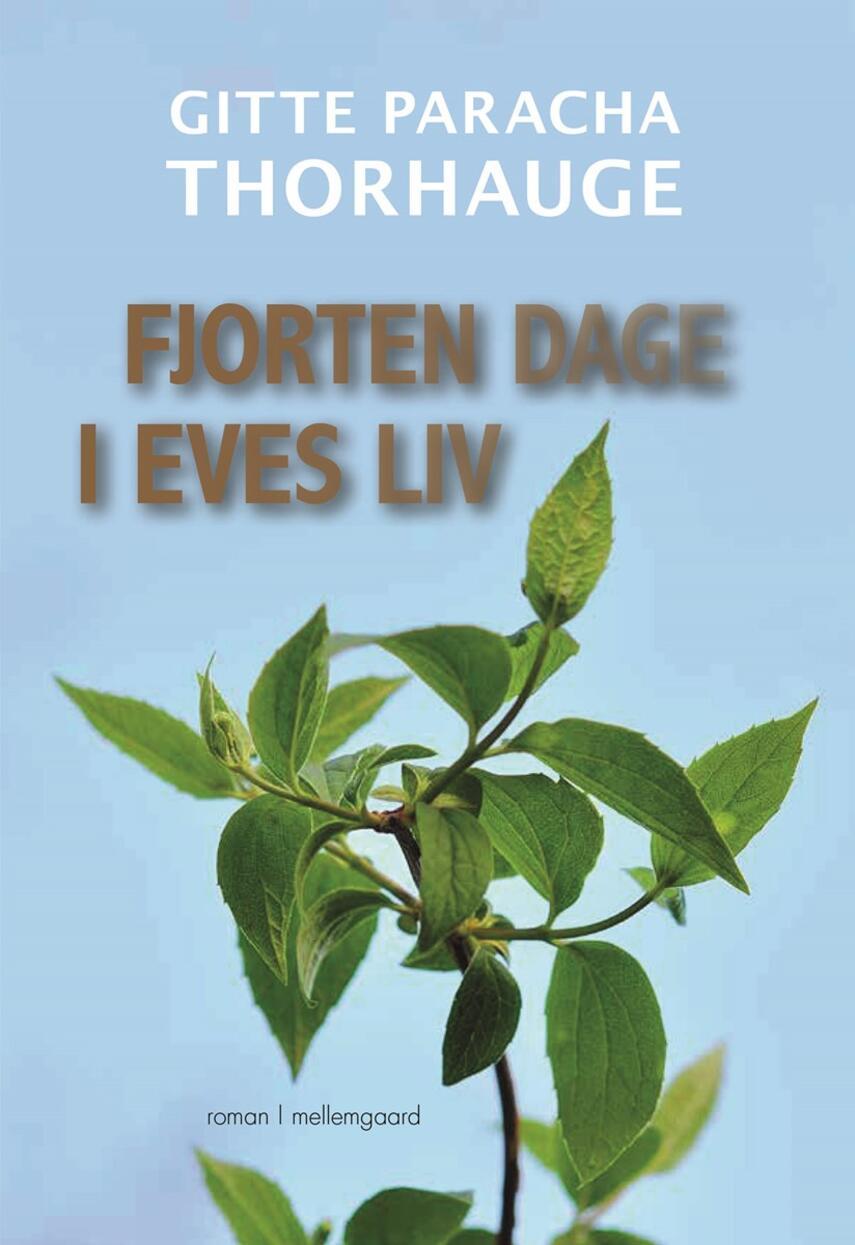 Gitte Paracha Thorhauge: Fjorten dage i Eves liv : roman