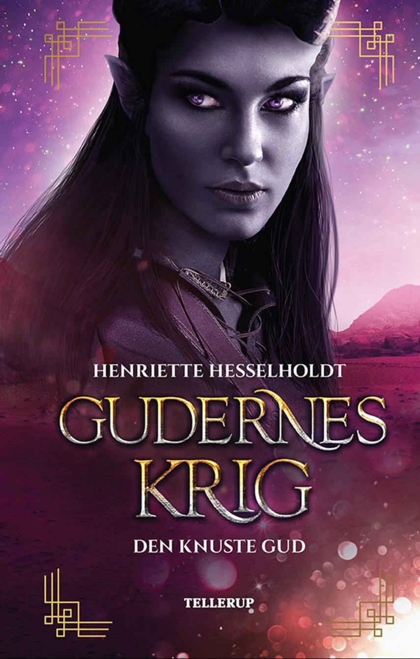 Henriette Hesselholdt: Gudernes krig - den knuste gud