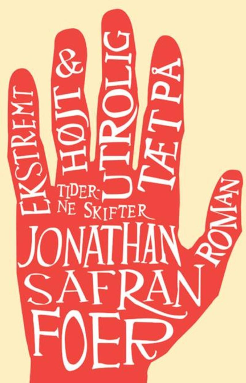 Jonathan Safran Foer: Ekstremt højt & utrolig tæt på : roman
