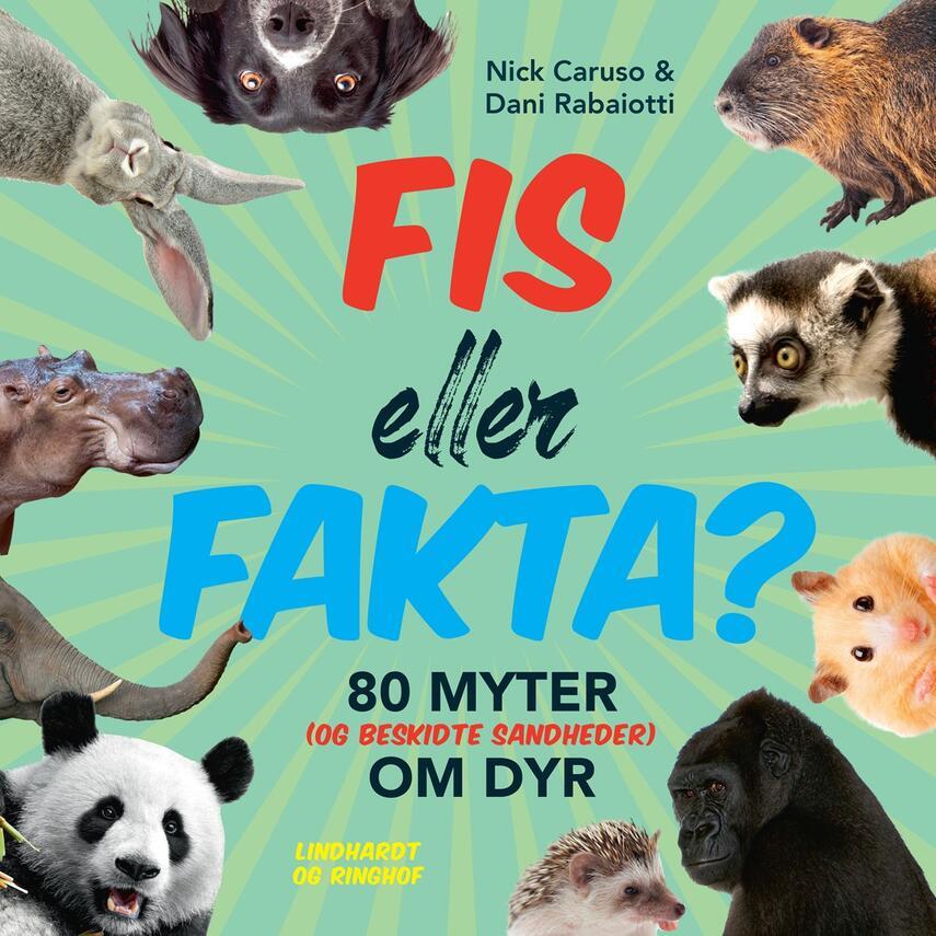 : Fis eller fakta? : 80 myter (og beskidte sandheder) om dyr