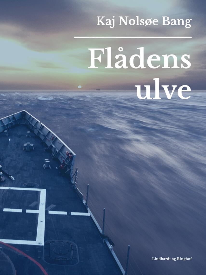 Kaj Nolsøe Bang: Flådens ulve