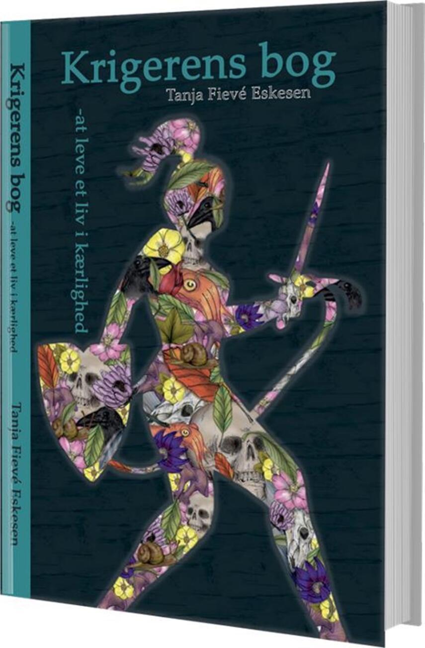 Tanja Fievé Eskesen: Krigerens bog : at leve et liv i kærlighed