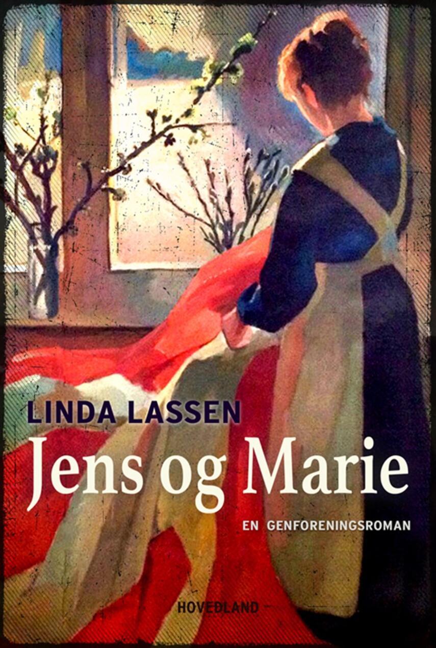 Linda Lassen (f. 1948): Jens og Marie : en genforeningsroman