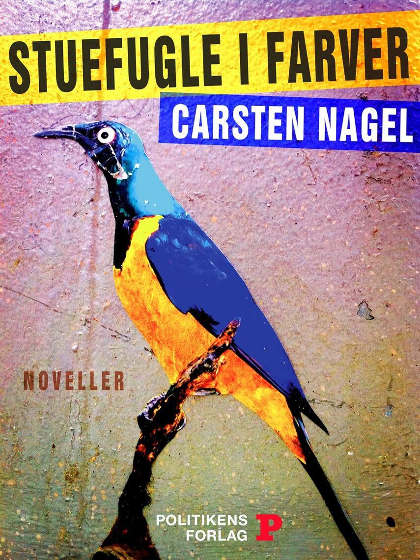 Carsten Nagel: Stuefugle i farver