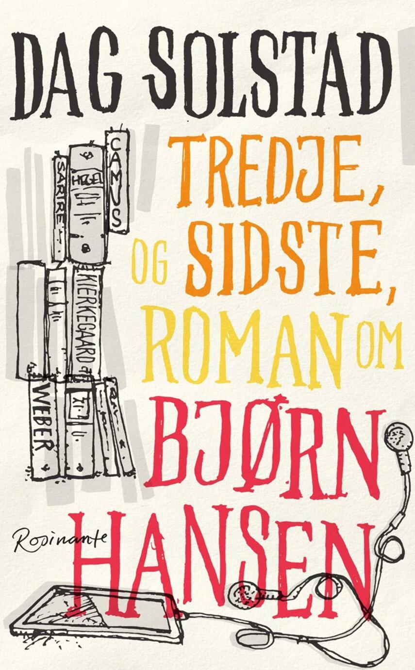 Dag Solstad: Tredje, og sidste, roman om Bjørn Hansen