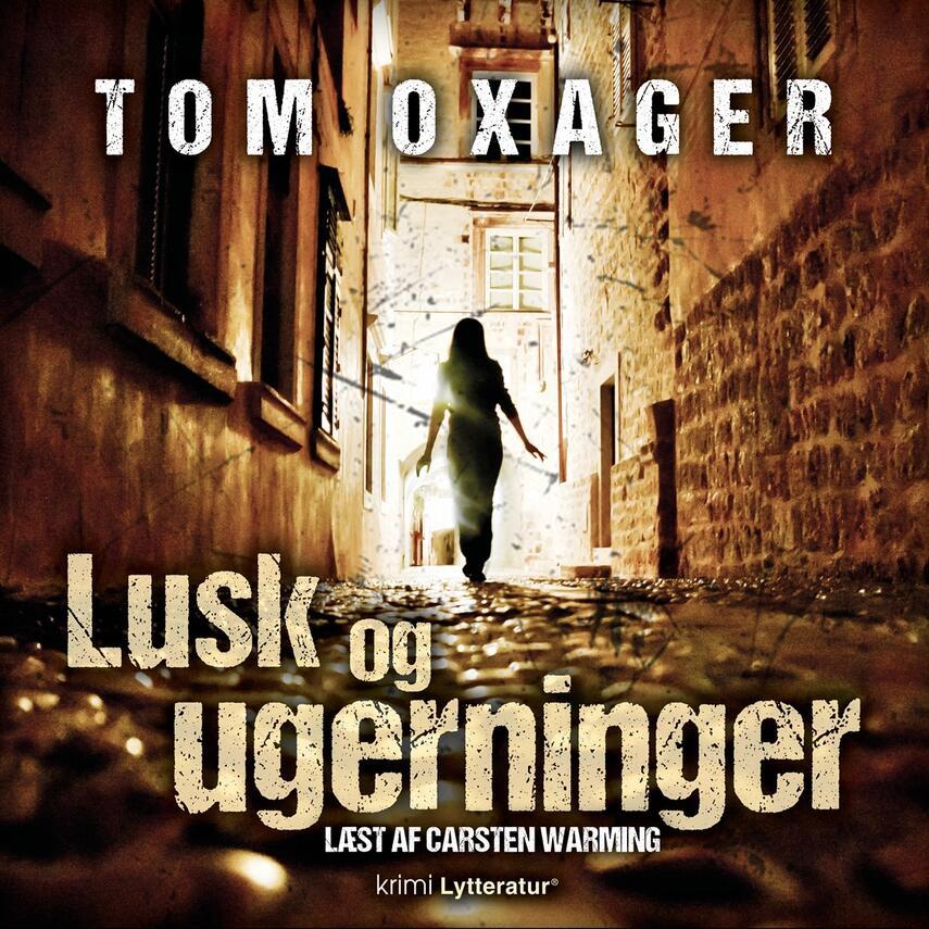 Tom Oxager: Lusk og ugerninger