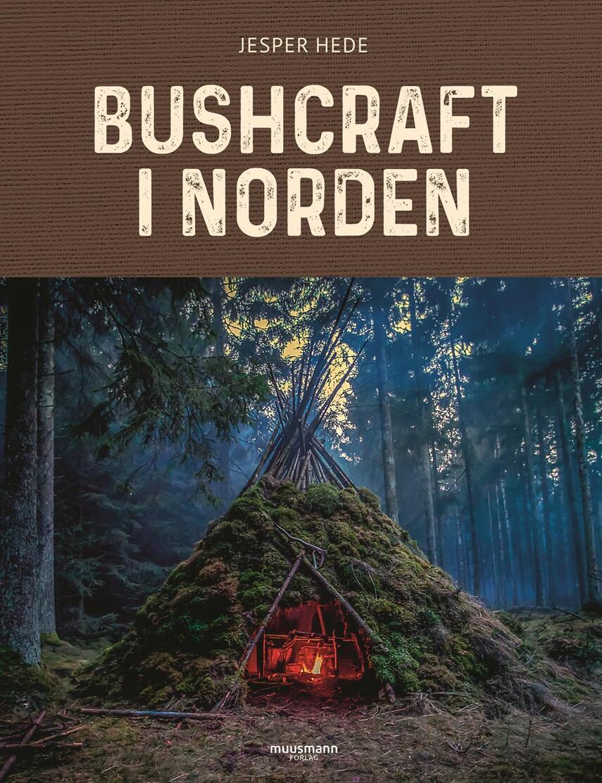 Jesper Hede (f. 1975-12-24): Bushcraft i Norden