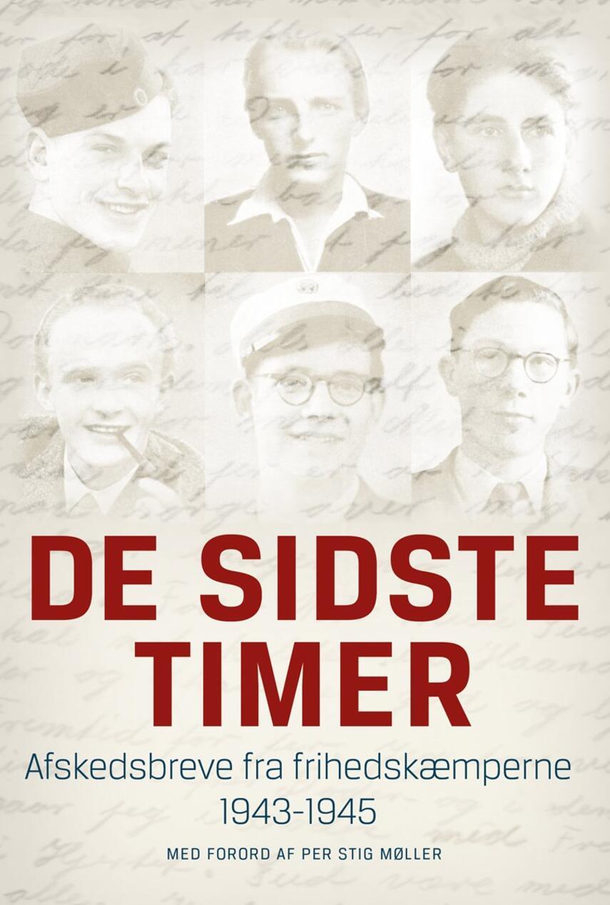 : De sidste timer : afskedsbreve fra frihedskæmperne 1943-1945