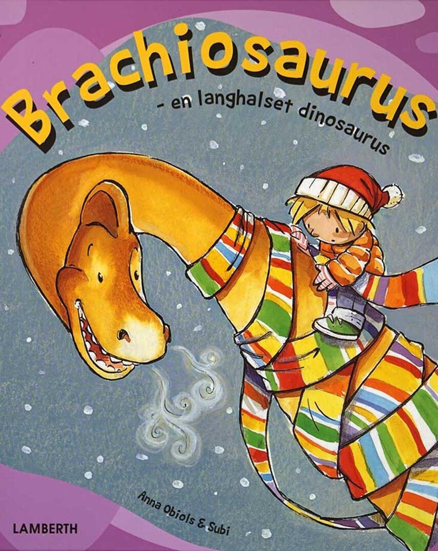 Anna Obiols, Subi: Brachiosaurus : en langhalset dinosaurus