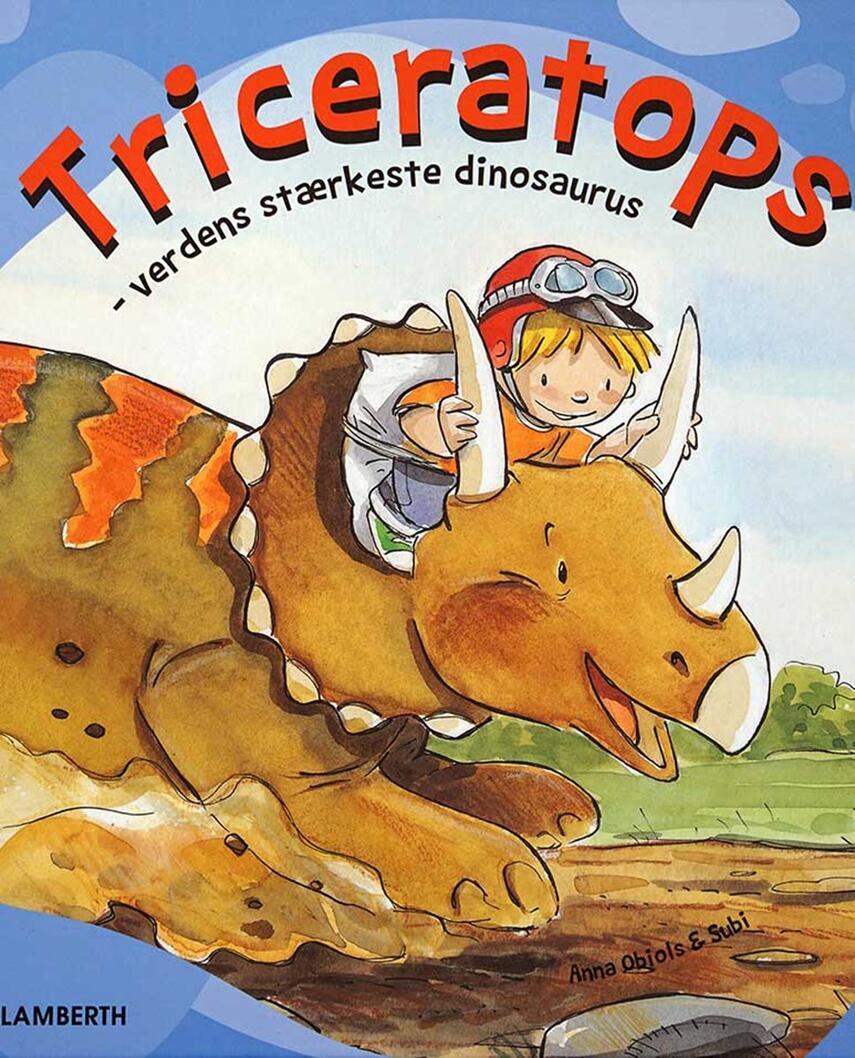Anna Obiols, Subi: Triceratops : verdens stærkeste dinosaurus