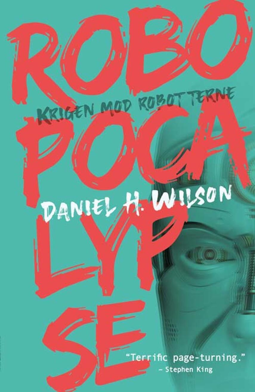 Daniel H. Wilson: Robopocalypse : krigen mod robotterne