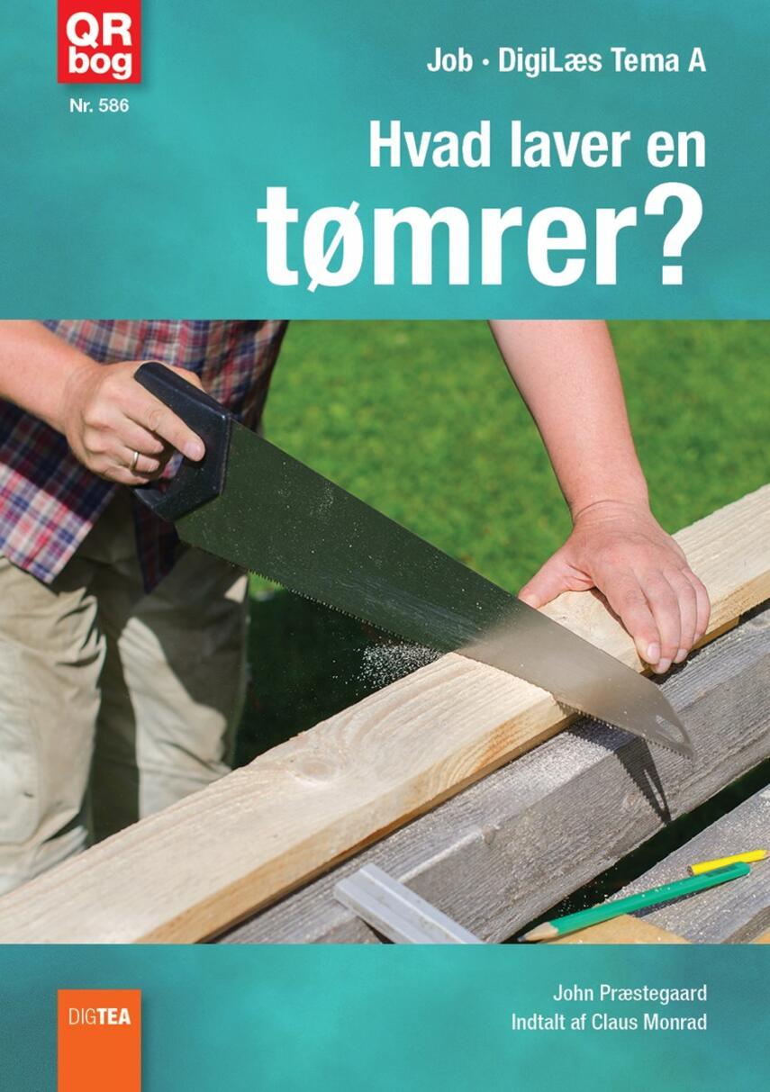 John Nielsen Præstegaard: Hvad laver en tømrer?