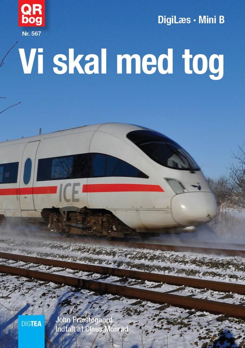 John Nielsen Præstegaard: Vi skal med tog